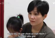 """18 năm xa xứ, cô dâu Việt """"ngậm đắng nuốt cay"""" bị chồng bỏ, không quốc tịch"""