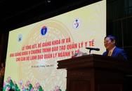 Khai giảng chương trình đào tạo cán bộ lãnh đạo, quản lý ngành Y tế Việt Nam