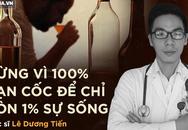 Người uống rượu tưởng chỉ hại gan, nhưng viêm tụy mới là bệnh gây chết 'không kịp trở tay'