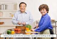 Những thực phẩm tốt cho sức khỏe, người cao tuổi nên ăn