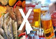 Không ăn hải sản khi uống bia và những thực phẩm vô cùng hại thận, cần hạn chế trong thực đơn