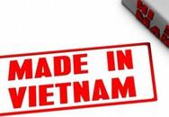 """Sau nhiều vụ """"đội lốt"""" hàng Việt, Bộ Công Thương ra dự thảo thông tư """"Made in Vietnam"""""""