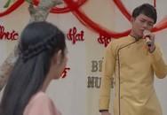 Bán chồng: Nương chua chát nhìn chồng bày tỏ tình cảm với chị dâu trong ngày cưới, đêm tân hôn còn cấm vợ 'động chạm'