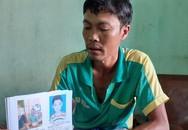 Cảm động hành trình người cha nghèo rong ruổi cả nước tìm con mất tích