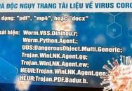 """Hà Nội: Công an cảnh báo mã độc """"núp bóng"""" tài liệu về COVID-19"""