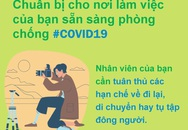 Tổ chức Y tế thế giới khuyến cáo gì để phòng dịch COVID-19 hiệu quả nơi làm việc?