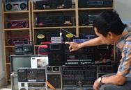 Bộ sưu tập 1000 chiếc đài radio cassette cổ gần 1 tỷ tại Hà Nội