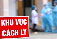 Cách ly riêng 30 người tiếp xúc gần bệnh nhân COVID-19 mới nhất quê Hà Nội vừa phát hiện