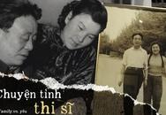 Chuyện tái hôn của thi sĩ nổi danh: Mê đắm người phụ nữ đã có chồng và lời tuyên bố đanh thép khi bị tình nhân xua đuổi