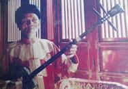 Nghệ nhân Nhã nhạc cung đình cuối cùng của triều Nguyễn: Ký ức xưa lộng lẫy