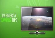 Mẹo tiết kiệm điện cho TV