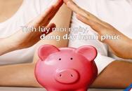 Cách tiết kiệm tiền thông minh, sinh lợi