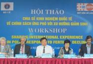 Chia sẻ kinh nghiệm quốc tế về chính sách ứng phó với xu hướng giảm sinh: Bài học quý cho Việt Nam