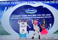 Vinamilk khánh thành nhà máy sữa nước hiện đại hàng đầu thế giới: Chất lượng sữa nội vượt trội