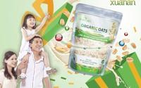 """Xuân An Organic Oats – Sản phẩm Yến mạch hữu cơ cao cấp """"vạn người mê"""""""