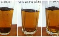 Chỉ cần 1-2 ly nước là kiểm tra nhanh được cà phê nguyên chất hay có độc chất