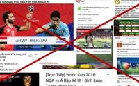 Xử lý hình sự vi phạm bản quyền truyền thông World Cup 2018