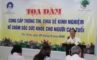 Tổng cục Dân số tổ chức tọa đàm chia sẻ kinh nghiệm chăm sóc người cao tuổi tại Tây Ninh