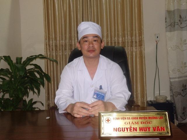 Ông Nguyễn Huy Văn, Giám đốc Bệnh viện Đa khoa huyện Mường Lát