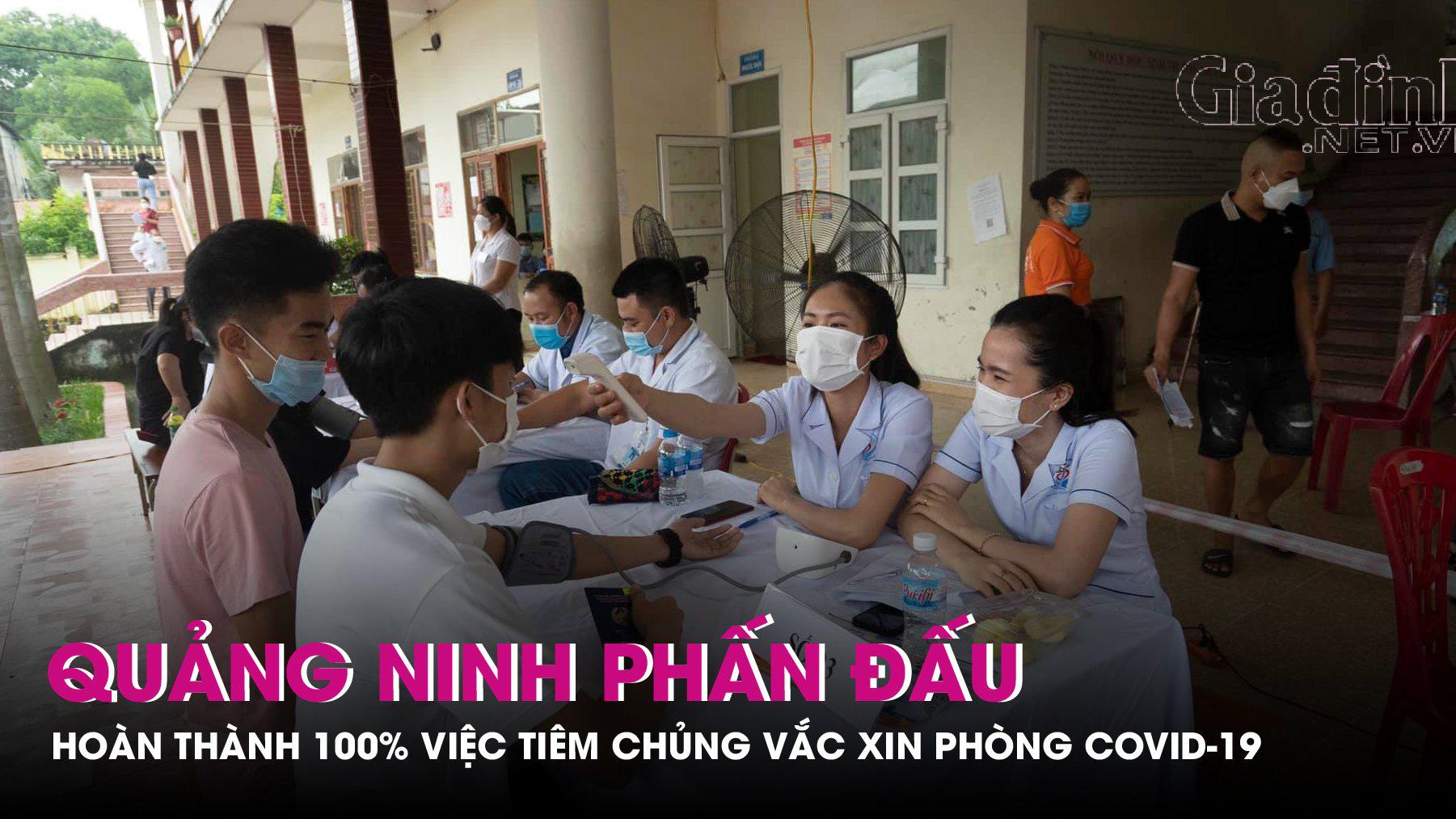 Quảng Ninh phấn đấu hoàn thành 100% việc tiêm chủng vắc xin phòng covid-19