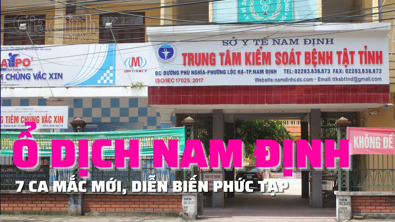 Ổ dịch Nam Định phức tạp, tiếp tục ghi nhận 7 ca mắc mới với lịch trình di chuyển phức tạp