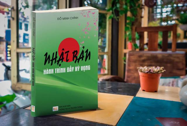 """Cuốn sách """"Nhật Bản – Hành trình đầy kỳ vọng"""" của Tiến sĩ Đỗ Minh Chính"""