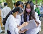 Nếu dịch bệnh còn phức tạp, kỳ thi tốt nghiệp THPT có thể tổ chức thành 2 đợt