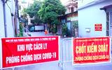 Hai ổ dịch nóng và phức tạp ở Hà Nội tiếp tục gia tăng ca mắc COVID-19