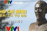 """VTV đặc biệt: """"Hồ Chí Minh – Bài ca tự do"""""""