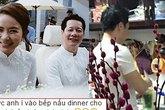 Chồng đại gia của Phan Như Thảo vào bếp: Toan tính hay thật lòng?