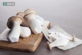 7 món nấm phổ biến tốt nhất cho sức khỏe: Tận dụng tốt sẽ đỡ uống thuốc