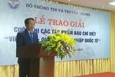 """Trao giải tác phẩm báo chí xuất sắc cuộc thi """"Việt Nam - quá trình hội nhập Quốc tế"""""""