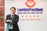 """Chủ tịch LienVietPostBank: """"Chúng tôi đang có nhiều lợi thế trên cuộc đua số hoá"""""""