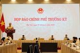 Họp báo Chính phủ thường kỳ: Dịch bệnh COVID-19 ảnh hưởng lớn đến kinh tế Việt Nam