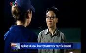 Dân Mỹ sửng sốt về Sơn Đoòng, giới trẻ Việt ngưỡng mộ Phó Thủ tướng Vũ Đức Đam