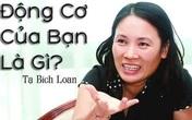 """""""Tôi thấy khâm phục chị Tạ Bích Loan!"""""""