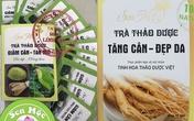 Điều tra, xác minh những sai phạm của đơn vị phân phối trà thảo dược giảm cân - tan mỡ Sen Mộc