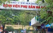 """BV Phụ sản Hà Nội bị """"tố"""" chuyên môn kém, thu phí đắt, Bộ Y tế yêu cầu rà soát khẩn"""