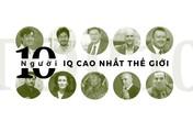 10 thiên tài sở hữu IQ cao nhất thế giới