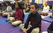 Vì sao trường học ở Mỹ dạy thiền cho học sinh?