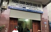 Bé trai Hà Nội 22 tháng tuổi tử vong sau 15 phút truyền dịch ở phòng khám tư: Bác sĩ vượt quyền được cấp phép