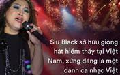 Siu Black: Giọng hát chấn động, từ công nhân điện lực nghèo thành ca sĩ có cát xê ngất ngưởng