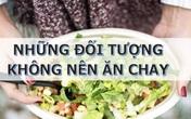 Vụ trẻ 18 tháng tuổi chết do ăn chay: Những trường hợp nào không được ăn chay