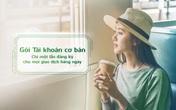 Vietcombank ra mắt 02 Gói Tài khoản mới, giúp khách hàng chỉ cần đăng ký một lần cho mọi nhu cầu giao dịch thường ngày