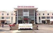 Thông tin cụ thể về cháu bé 1 tuổi tử vong tại Bệnh viện Sản Nhi Quảng Ninh