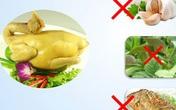 """5 loại thực phẩm được khuyên """"cấm kỵ"""" với thịt gà khiến nhiều người ngạc nhiên"""