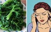 7 loại rau quả 'đẩy máu' lên não, giúp người rối loạn tiền đình hết hoa mắt chóng mặt, đau đầu liên miên
