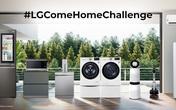 LG triển khai chiến dịch 'thử thách về nhà cùng LG': Để nhà trở thành nơi ấm áp nhất trong mùa dịch
