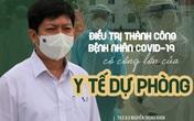 Ths.Bs Nguyễn Trọng Khoa: Điều trị thành công bệnh nhân COVID-19 nhờ có công lớn của y tế dự phòng