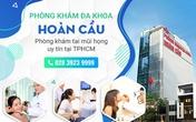 Phòng khám Tai mũi họng Hồ Chí Minh